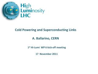 1 st  Hi- Lumi   WP 6 kick-off meeting 17  November 2011