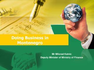 Doing  B usiness in Montenegro