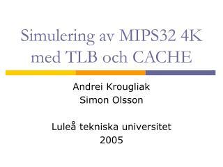 Simulering av MIPS32 4K med TLB och CACHE
