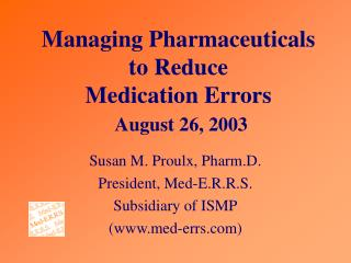 Managing Pharmaceuticals to Reduce  Medication Errors  August 26, 2003