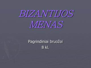 BIZANTIJOS MENAS
