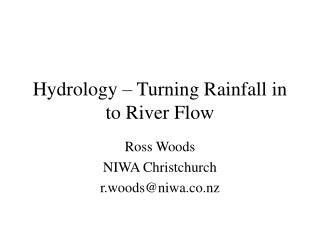 Hydrology – Turning Rainfall in to River Flow