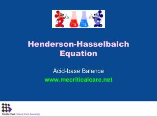 Henderson- Hasselbalch  Equation