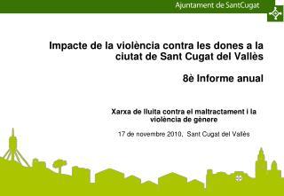 Impacte de la violència contra les dones a la ciutat de Sant Cugat del Vallès 8è Informe anual