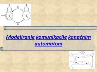 Modeliranje komunikacije kona čnim automatom