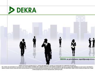 DEKRA je u Hrvatskoj prisutna od 2003. godine.