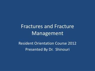 Fractures and Fracture Management
