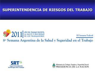SUPERINTENDENCIA DE RIESGOS DEL TRABAJO