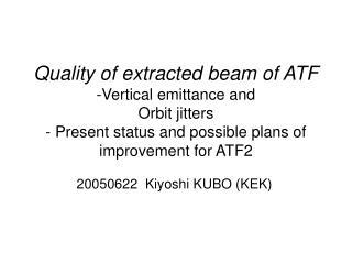 20050622  Kiyoshi KUBO (KEK)