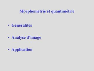 Morphométrie et quantimétrie