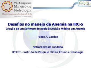 Desafios no manejo da Anemia na IRC-5 Criação de um Software de apoio à Decisão Médica em Anemia