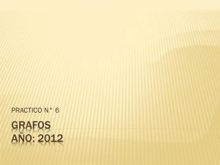 GRAFOS a�o: 2012