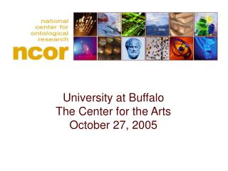 University at Buffalo The Center for the Arts October 27, 2005