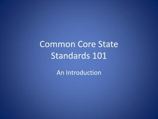 Common Core State  Standards 101