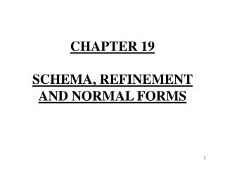 CHAPTER 19 SCHEMA, REFINEMENT AND NORMAL FORMS