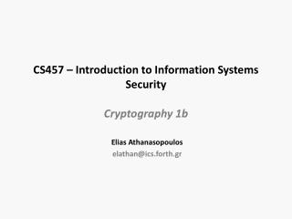 CS457 � Introduction to Information Systems Security Cryptography 1b
