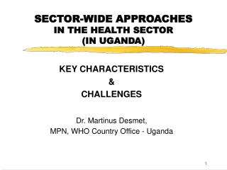 SECTOR-WIDE APPROACHES IN THE HEALTH SECTOR (IN UGANDA)