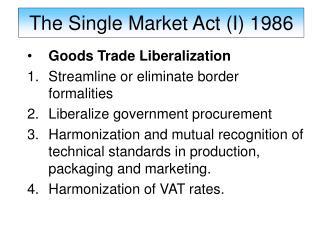 Goods Trade Liberalization Streamline or eliminate border formalities