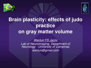 Brain plasticity: effects of judo practice  on gray matter volume