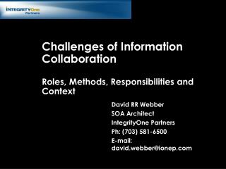 Challenges of Information Collaboration Roles, Methods, Responsibilities and Context