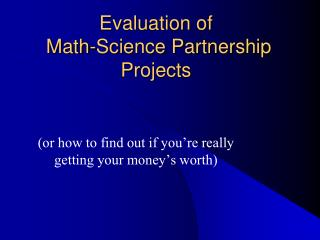 Evaluation of  Math-Science Partnership Projects