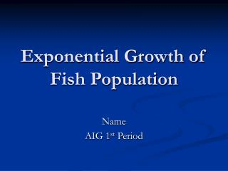 Exponential Growth of Fish Population