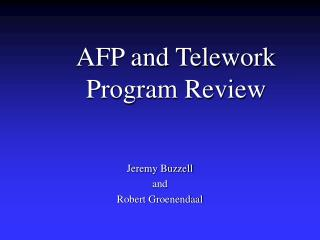 AFP and Telework    Program Review