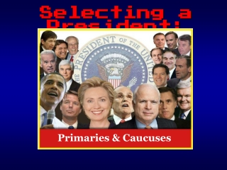 U.S. Elections 2008 - The Primary Season