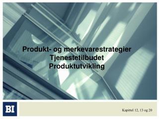 Produkt- og merkevarestrategier Tjenestetilbudet Produktutvikling