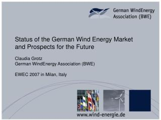 Status of the German Wind Energy Market and Prospects for the Future
