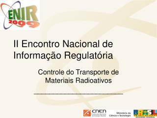 II Encontro Nacional de Informa  o Regulat ria