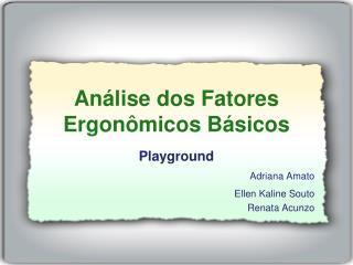 Análise dos Fatores Ergonômicos Básicos