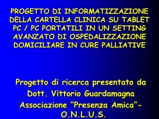 Progetto di ricerca presentato da Dott. Vittorio Guardamagna
