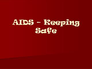 AIDS   Keeping Safe