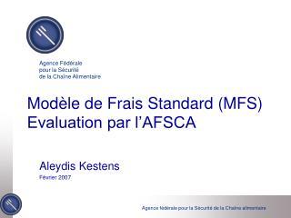 Modèle de Frais Standard (MFS)  Evaluation par l'AFSCA