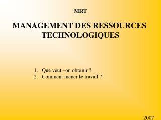 MRT MANAGEMENT DES RESSOURCES  TECHNOLOGIQUES