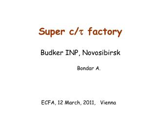 Super c/ t  factory Budker INP, Novosibirsk            Bondar A.