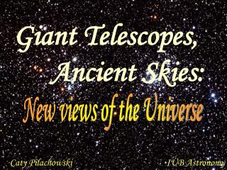 New views of the Universe