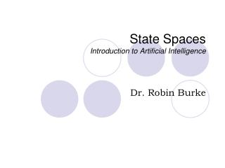 State Spaces Introduction to Artificial Intelligence