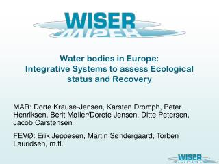 Water bodies in Europe: Integrative Systems to assess Ecological status and Recovery
