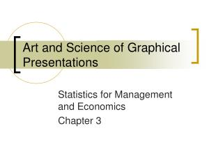 Art and Science of Graphical Presentations