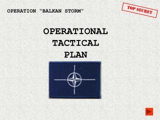 """OPERATION """"BALKAN STORM"""""""