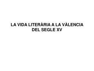 LA VIDA LITERÀRIA A LA VÀLENCIA DEL SEGLE XV