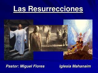 Las Resurrecciones