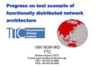 Progress on test scenario of functionally distributed network architecture