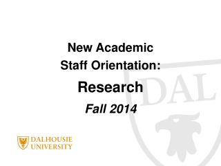 New Academic Staff Orientation: Research Fall 2014