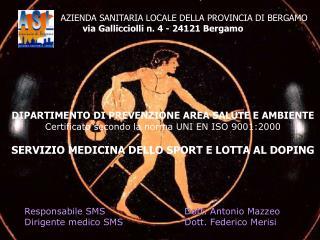 AZIENDA SANITARIA LOCALE DELLA PROVINCIA DI BERGAMO via Gallicciolli n. 4 - 24121 Bergamo