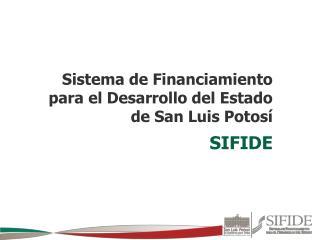 Sistema de Financiamiento para el Desarrollo del Estado de San Luis Potosí