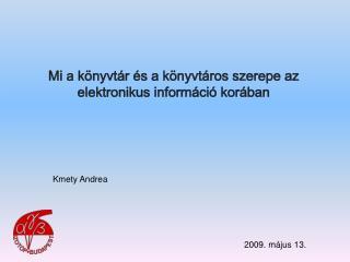 Mi a könyvtár és a könyvtáros szerepe az elektronikus információ korában