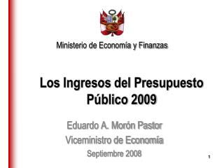 Los Ingresos del Presupuesto Público 2009